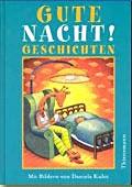 """""""Gute Nacht! Geschichten"""" <br> – illustriert von Daniela Kulot <br> Thienemann, 2001<br>•<a href=""""http://www.thienemann-esslinger.de/thienemann/autoren-illustratoren/autordetail-seite/daniela-kulot-106/"""" target=""""_blank"""">Buchhandel</a>"""