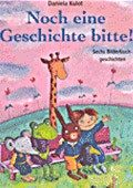 """""""Noch eine Geschichte bitte! - <br> Sechs Bilderbuchgeschichten"""" <br> Autorin und Illustratorin: Daniela Kulot <br> Thienemann, 2007<br>•<a href=""""http://www.thienemann-esslinger.de/thienemann/autoren-illustratoren/autordetail-seite/daniela-kulot-106/"""" target=""""_blank"""">Buchhandel</a>"""